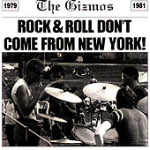 Rock & Roll Don't Come From New York by The Gizmos