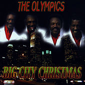 Play & Download Big City Christmas by The Olympics | Napster