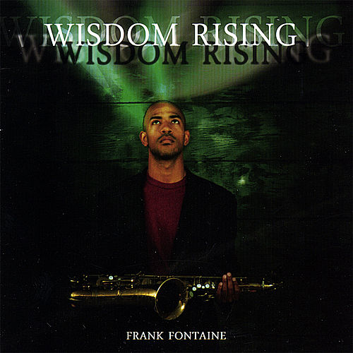Play & Download Wisdom Rising by Frank Fontaine | Napster