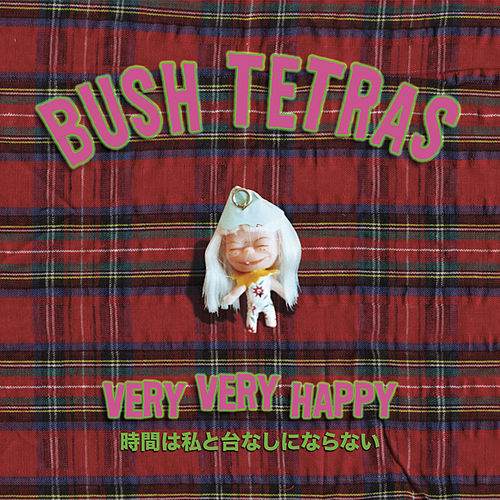 Play & Download Very Very Happy by Bush Tetras | Napster