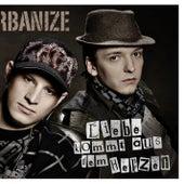 Play & Download Liebe kommt aus dem Herzen by Urbanize | Napster