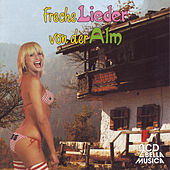 Freche Lieder von der Alm by Various Artists