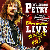 Play & Download Das letzte Konzert - Live - Einfach geil! by Wolfgang Petry | Napster