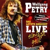 Das letzte Konzert - Live - Einfach geil! by Wolfgang Petry