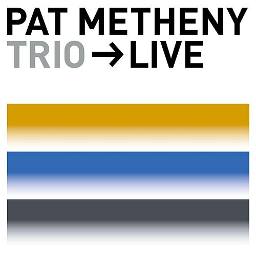 Play & Download Trio - Live by Pat Metheny | Napster