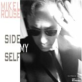 Play & Download Side Myself by Mikel Rouse | Napster