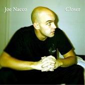 Closer by Joe Nacco