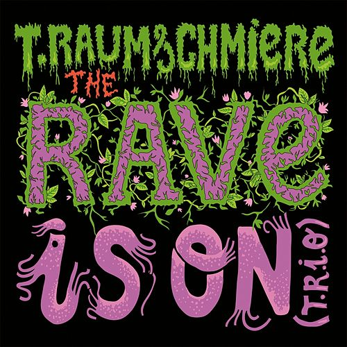Play & Download T.R.I.O & Remixes by T. Raumschmiere | Napster