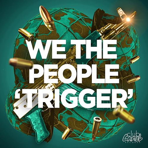 Trigger by We The People