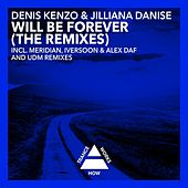 Will Be Forever (The Remixes) by Denis Kenzo