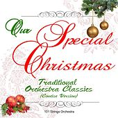 Our Special Christmas: Traditional Orchestra Classics (Concise Version) by 101 Strings Orchestra