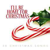 I'll Be Home for Christmas - 50 #christmas Songs von Various Artists