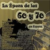 La Época de los 60 y 70 en España by Various Artists