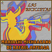 Play & Download Las Bicicletas by Mariachi Michoacano De Rafael Arteaga | Napster