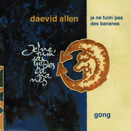 Play & Download Je Ne Fuim Pas Des Bananes by Daevid Allen | Napster