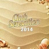 Play & Download Club Sensation 2014 by Various Artists | Napster