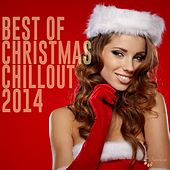 Play & Download Best of Christmas Chillout 2014 by Various Artists | Napster