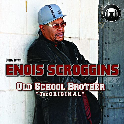 Play & Download Old School Brother 'The Original' by Enois Scroggins | Napster
