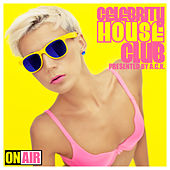 Play & Download Celebrity House Club (Presented By A.C.K.) by Various Artists | Napster