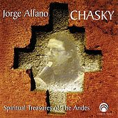 Chasky: Spiritual Treasures Of The Andes by Jorge Alfano