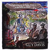 Play & Download The Adventures of Fishy Waters: in Bed With the Blues by Guy Davis | Napster