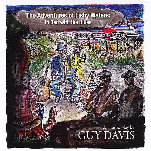 The Adventures of Fishy Waters: in Bed With the Blues by Guy Davis