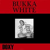 Play & Download Bukka White (Doxy Collection) by Bukka White | Napster