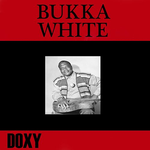 Bukka White (Doxy Collection) by Bukka White