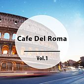 Play & Download Cafe Del Roma, Vol. 1 (Finest Chillout Tunes with a Meditarranean and Italian Flair) by Various Artists | Napster