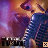 Play & Download Feeling Great with Nina Simone by Nina Simone | Napster