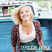 Play & Download Girl in Your Truck Song by Maggie Rose | Napster
