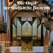 Play & Download Die Orgel der Stadtkirche Bayreuth by Lukas Consort (1) | Napster