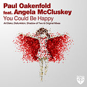 You Could Be Happy by Paul Oakenfold