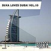 Play & Download Suka Loves Dubai, Vol. 10 by Various Artists | Napster