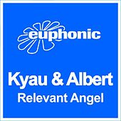 Play & Download Relevant Angel by Kyau & Albert | Napster