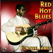 Play & Download Red, Hot Blues - Elmore James by The James' | Napster