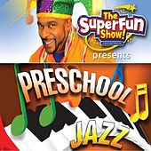 Play & Download The SuperFun Show Presents: PreSchool Jazz by Shawn Brown (Children) | Napster