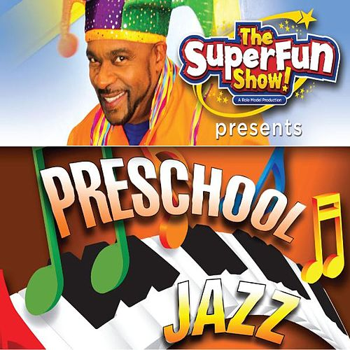 The SuperFun Show Presents: PreSchool Jazz by Shawn Brown (Children)