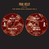 Play & Download The Merri Soul Singles Vol 3 by Paul Kelly | Napster
