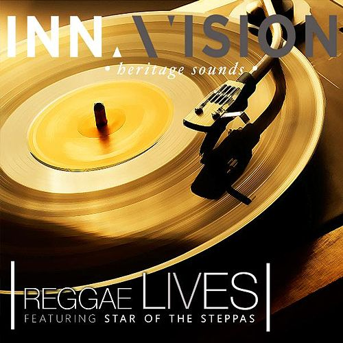 Play & Download Reggae Lives (feat. Star of the Steppas) by Inna Vision | Napster