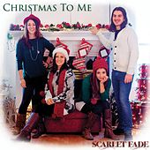 Christmas to Me by Scarlet Fade