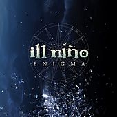 Play & Download Enigma by Ill Nino | Napster