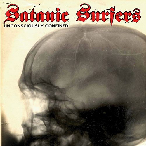 Play & Download Unconsciously Confined by Satanic Surfers | Napster