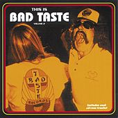 This Is Bad Taste, Vol. 2 by Various Artists