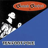 Play & Download Ten Foot Pole/Satanic Surfers by Various Artists | Napster