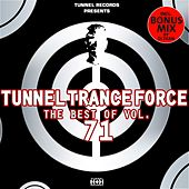 Tunnel Trance Force - The Best of, Vol. 71 by Various Artists