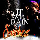 Play & Download It Will Rain by Sanchez | Napster