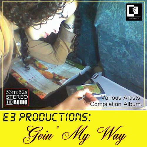 E3 Productions: Goin' my Way by Various Artists