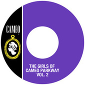 Play & Download The Girls Of Cameo Parkway Vol. 2 by Various Artists | Napster