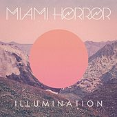 Play & Download Illumination by Miami Horror | Napster